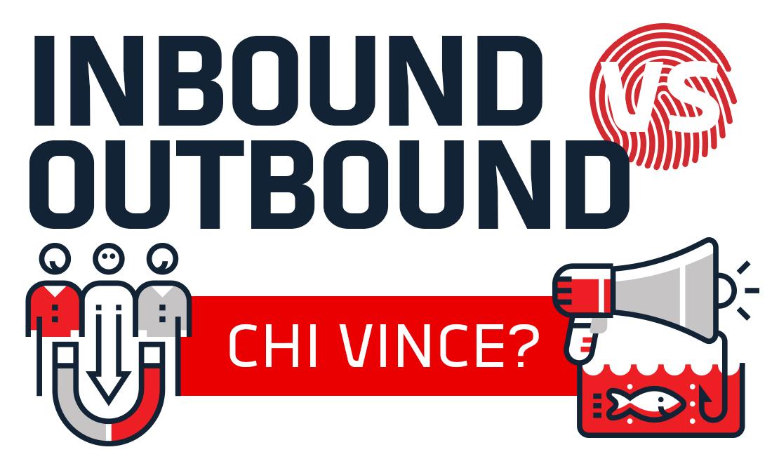 Inbound e outbound marketing: pro e contro di 2 approcci... non sempre vincenti